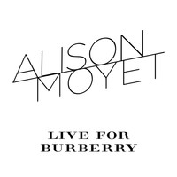 Alison Moyet - Live for Burberry
