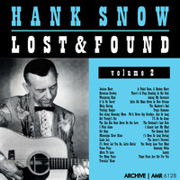 Hank Snow - Lost and Found, Volume 2