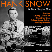 Hank Snow - The Hank Snow (1914-1999) History - Chapter One