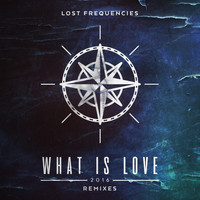Lost Frequencies - What Is Love 2016 (Remixes)