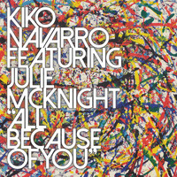 Kiko Navarro feat. Julie McKnight - All Because Of You