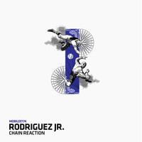 Rodriguez Jr. - Chain Reaction