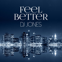 Dj Jones - Feel Better