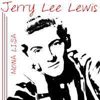 Jerry Lee Lewis - Mona Lisa