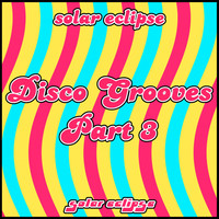 Solar Eclipse - Disco Grooves, Pt. 3