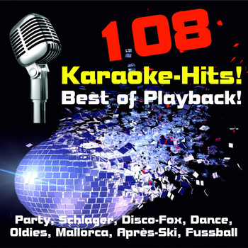 Various Artists - 108 Karaoke-Hits! Best of Playback! Party, Schlager, Disco-Fox, Dance, Oldies, Mallorca, Après-Ski, Fussball-Hits