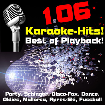 Various Artists - 106 Karaoke-Hits! Best of Playback! Party, Schlager, Disco-Fox, Dance, Oldies, Mallorca, Après-Ski, Fussball-Hits