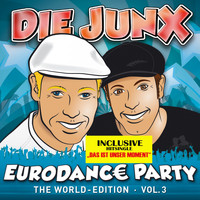 Die Junx - Eurodance Party, Vol. 3 (The World-Edition)