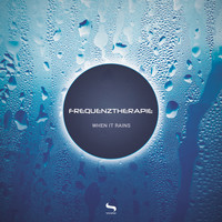 Frequenztherapie - When It Rains