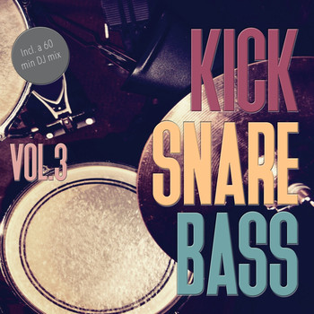 Various Artists - Kick Snare Bass, Vol. 3 - Selection of Techno