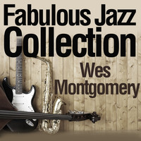 Wes Montgomery - Fabulous Jazz Collection