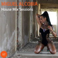 Miguel Alcobia - House Mix Sessions