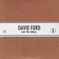 David Ford - Go to Hell
