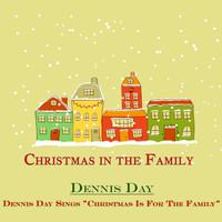 "Dennis Day - Dennis Day Sings ""Christmas Is for the Family"""" (Christmas in the Family)"