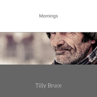 Tilly Bruce - Mornings