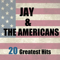 Jay & The Americans - 20 Greatest Hits