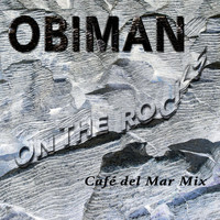 Obiman - On The Rocks (Cafe del Mar Mix)