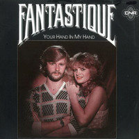 Fantastique - Your Hand In My Hand