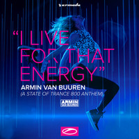 Armin van Buuren - I Live For That Energy (ASOT 800 Anthem) EP