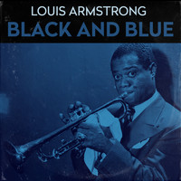 Louis Armstrong & His Hot Five - Black And Blue