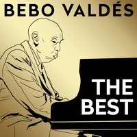 Bebo Valdés - The Best