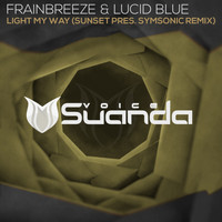 Frainbreeze & Lucid Blue - Light My Way (Sunset pres. Symsonic Remix)