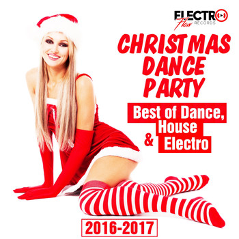 Various Artists - Christmas Dance Party 2016-2017 (Best of Dance, House & Electro)