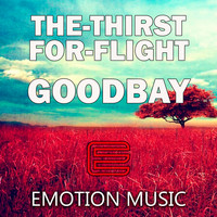 The-Thirst For-Flight - Goodbay