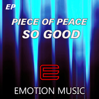 Piece of Peace - So Good EP