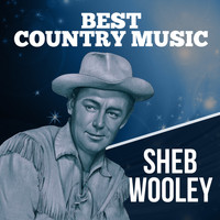 Sheb Wooley - Best Country Music