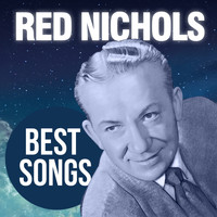 Red Nichols - Best Songs