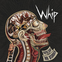 Whip - Repulsion And Disorder
