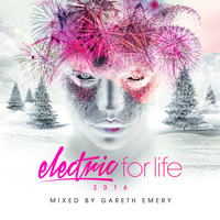 Gareth Emery - Electric For Life 2016