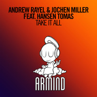 Andrew Rayel & Jochen Miller feat. Hansen Tomas - Take It All