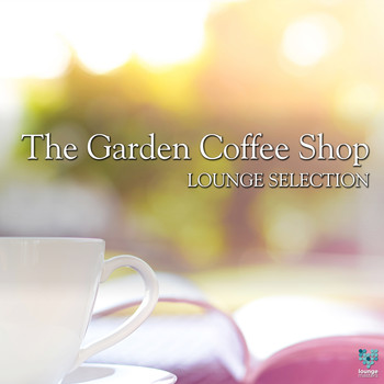 Various Artists - The Garden Coffee Shop Lounge Selection