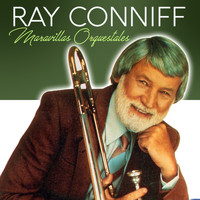 Ray Conniff - Maravillas Orquestales