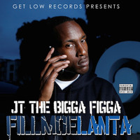 JT The Bigga Figga - Fillmoelanta (Explicit)