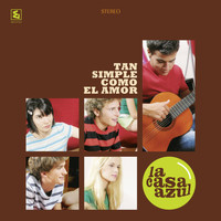 La Casa Azul - Tan Simple Como El Amor (25th Elefant Anniversary Reissue)