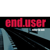 Enduser - Enter to Exit