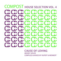 Various Artists - Compost House Selection Vol. 4 - Cause Of Loving / Moody House - compiled and mixed by Rupert & Mennert