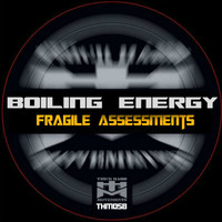 Boiling Energy - Fragile Assessments