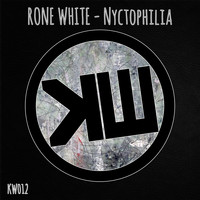 Rone White - Nyctophilia