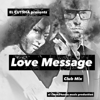 El Cutsha - Love Message (Club Mix)