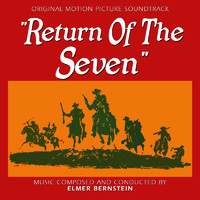 Elmer Bernstein - Return of the Seven (Original Motion Picture Soundtrack)