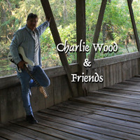 Charlie Wood - Charlie Wood & Friends