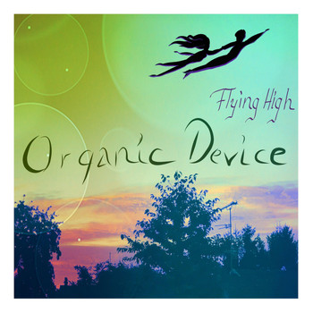 Organic Device - Flying High