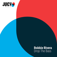 Robbie Rivera - Drop The Bass