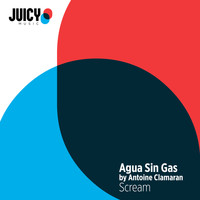 Agua Sin Gas by Antoine Clamaran - Scream