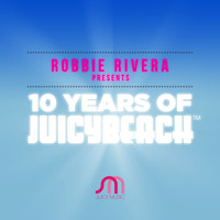Robbie Rivera - 10 Years Of Juicy Beach