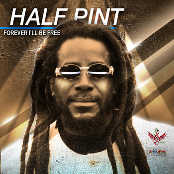 Half Pint - Forever I'll Be Free - Single